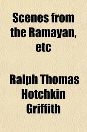 Scenes from the Ramayan, Etc af Iki R. Yana Wal, Iki Ryana Wl, Ralph Thomas Hotchkin Griffith