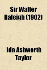 Sir Walter Raleigh af Ida Ashworth Taylor
