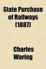 State Purchase of Railways af Charles Waring