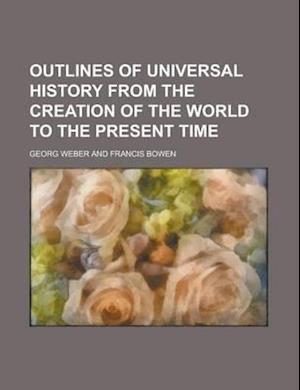 Outlines of Universal History af Georg Weber