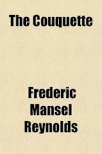 The Couquette (Volume 3) af Frederic Mansel Reynolds