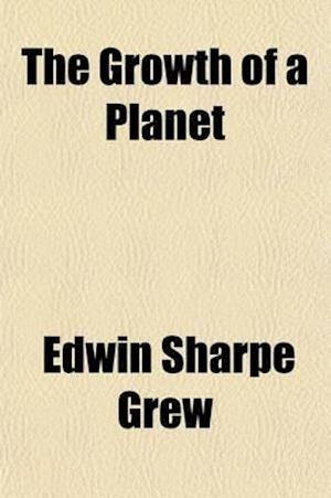 The Growth of a Planet af Edwin Sharpe Grew
