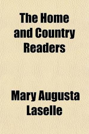 The Home and Country Readers (Volume 3) af Mary Augusta Laselle