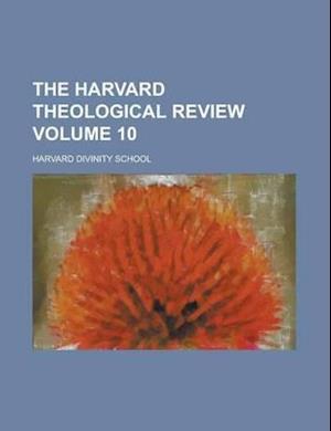 The Harvard Theological Review (Volume 10) af Harvard Divinity School, George Foot Moore