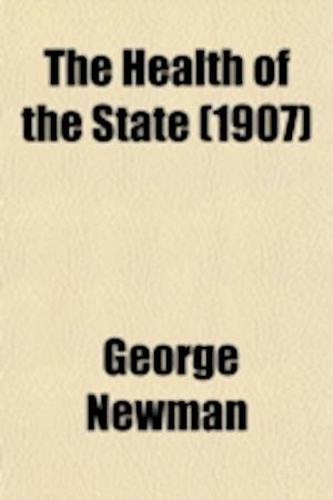 The Health of the State af George Newman, George Newman