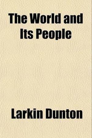 The World and Its People (Volume 5) af Larkin Dunton