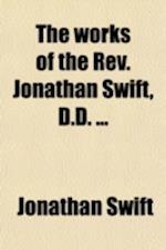 The Works of the REV. Jonathan Swift, D.D. (Volume 3) af Thomas Sheridan, Jonathan Swift