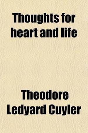 Thoughts for Heart and Life af Theodore L. Cuyler