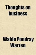 Thoughts on Business af Waldo Pondray Warren