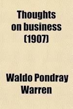 Thoughts on Business (Volume 1) af Waldo Pondray Warren