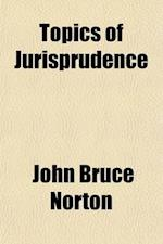 Topics of Jurisprudence; Or AIDS to the Office of the Indian Judge af John Bruce Norton
