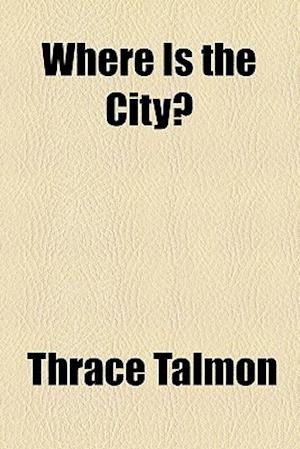 Where Is the City? af Thrace Talmon