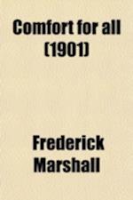 Comfort for All af Frederick Marshall, F. Marshall