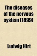The Diseases of the Nervous System; A Text-Book for Physicians and Students af Ludwig Hirt