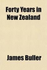 Forty Years in New Zealand af James Buller