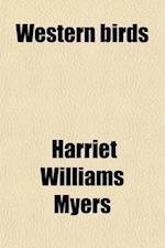 Western Birds af Harriet Williams Myers