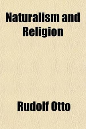 Naturalism and Religion af Rudolf Otto
