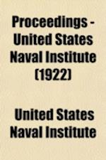 Proceedings - United States Naval Institute (Volume 48, Nos. 1-6) af United States Naval Institute