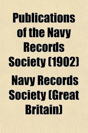 Publications of the Navy Records Society (Volume 21) af Navy Records Society, Navy Records Society (Great Britain)