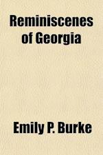 Reminiscenes of Georgia af Emily P. Burke