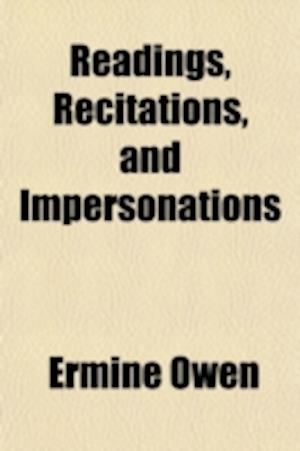 Readings, Recitations, and Impersonations af Ermine Owen