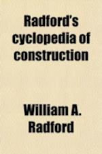 Radford's Cyclopedia of Construction (Volume 10); Carpentry, Building and Architecture, Based on the Practical Experience of a Large Staff of Experts af William A. Radford