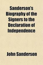 Sanderson's Biography of the Signers to the Declaration of Independence af John Sanderson