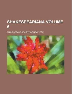 Shakespeariana Volume 6 af Appleton Morgan, Shakespeare Society of New York