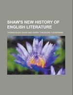 Shaw's New History of English Literature af Thomas Budd Shaw