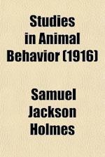 Studies in Animal Behavior af Samuel Jackson Holmes
