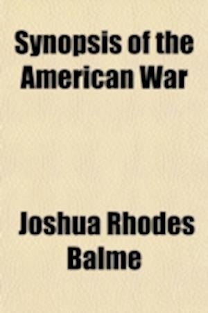 Synopsis of the American War af Joshua Rhodes Balme