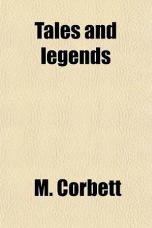 Tales and Legends (Volume 1) af M. Corbett