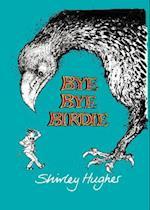 Bye Bye Birdie af Shirley Hughes
