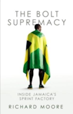 The Bolt Supremacy af Richard Moore
