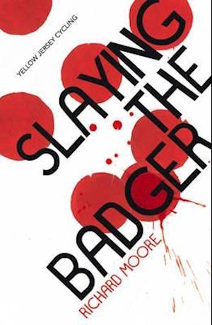 Slaying the Badger af Richard Moore