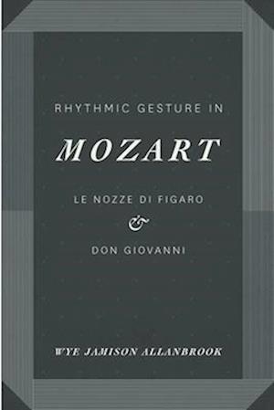 Rhythmic Gesture in Mozart af Wye Jamison Allanbrook