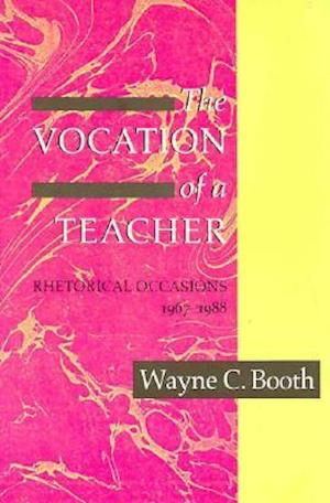 The Vocation of a Teacher af Wayne C. Booth