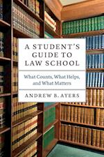 A Student's Guide to Law School (Chicago Guides to Academic Life)