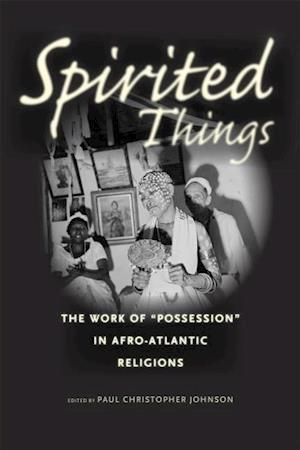 Spirited Things af Paul Christopher Johnson