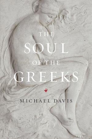 The Soul of the Greeks af Michael Davis