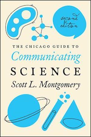 Bog, paperback Chicago Guide to Communicating Science af Scott L. Montgomery