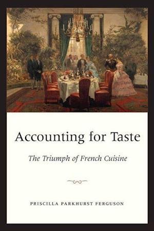 Accounting for Taste af Priscilla Parkhurst Ferguson