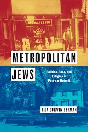 Metropolitan Jews af Lila Corwin Berman