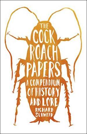 The Cockroach Papers af Richard Schweid