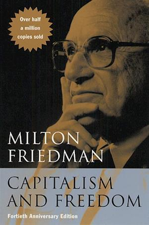 Capitalism and Freedom af P N Snowden, Milton Friedman