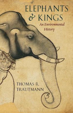 Elephants and Kings af Thomas R. Trautmann