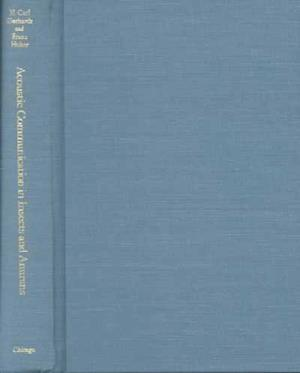 Acoustic Communication in Insects and Anurans af University Of Chicago Press, Franz Huber, H. Carl Gerhardt