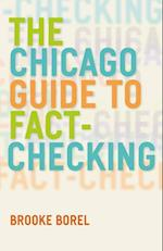 The Chicago Guide to Fact-checking (CHICAGO GUIDES TO WRITING, EDITING, AND PUBLISHING)