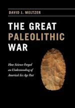 The Great Paleolithic War af David J. Meltzer