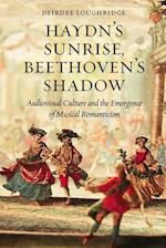 Haydn's Sunrise, Beethoven's Shadow